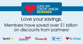 Love My Credit Union Rewards. Love your savings. Members have saved over $1 billion on discounts from partners!